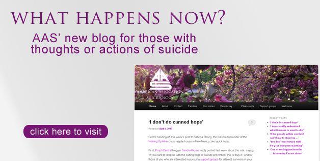 Suicide Attempt Survivors - Few voices of attempt survivors have emerged in the national conversation about suicide, and few resources exist online.  We'd like to change that.  Welcome to the first national blog for, about and largely by attempt survivors.  We aim for first-person posts, interviews, research and notes on how the issue comes up in the world at large.  Read, share, follow, contribute. It's here.
