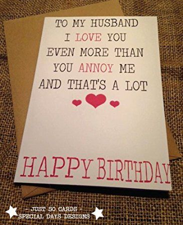 Birthday Greetings Card ANNOYING HUSBAND Comedy, Novelty, Funny,Blunt JS19