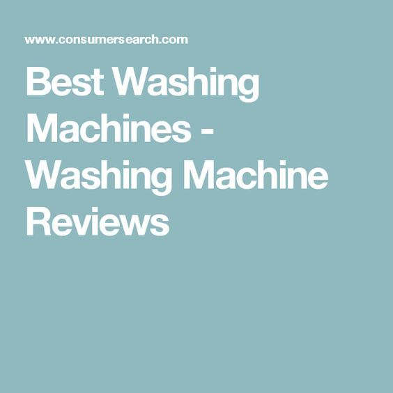 Best Washing Machines - Washing Machine Reviews
