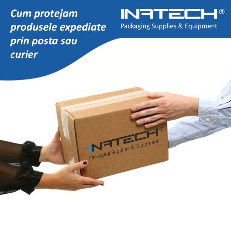 Cum protejam produsele expediate prin posta sau curier !