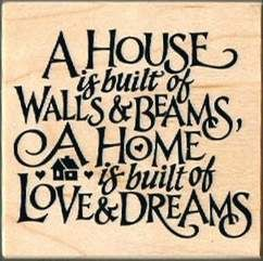 This is one of my favorite quotes. It will be in my house when I get one!! Lol