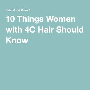 10 Things Women with 4C Hair Should Know