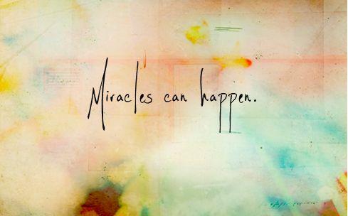 Miracles.
