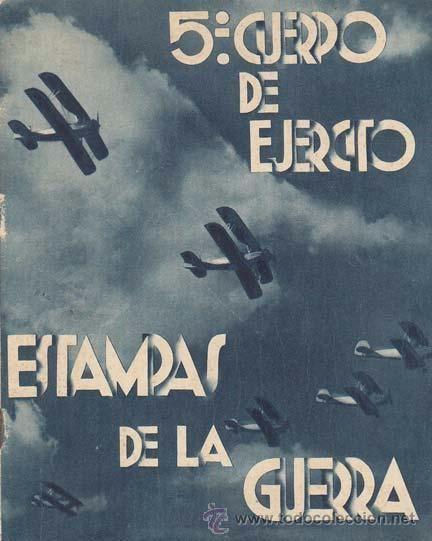 El Editor. ESTAMPAS DE LA GUERRA. 5 º Cuerpo de Ejército. Zaragoza: Junta Recaudatoria Civil de Zaragoza, 1937. 15x18.5. Rústica. Libro. Normal Profusión de fotografías y mapa en azul y blanco.