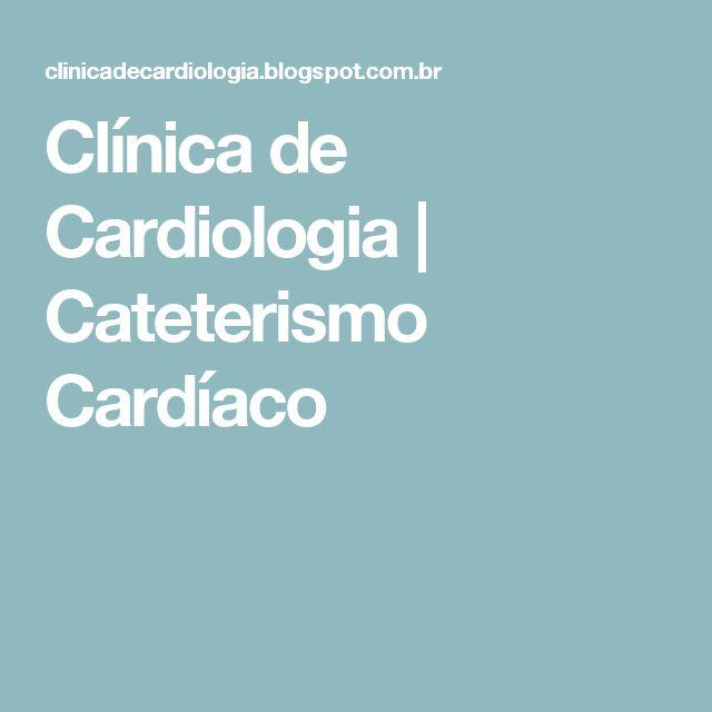 Clínica de Cardiologia | Cateterismo Cardíaco