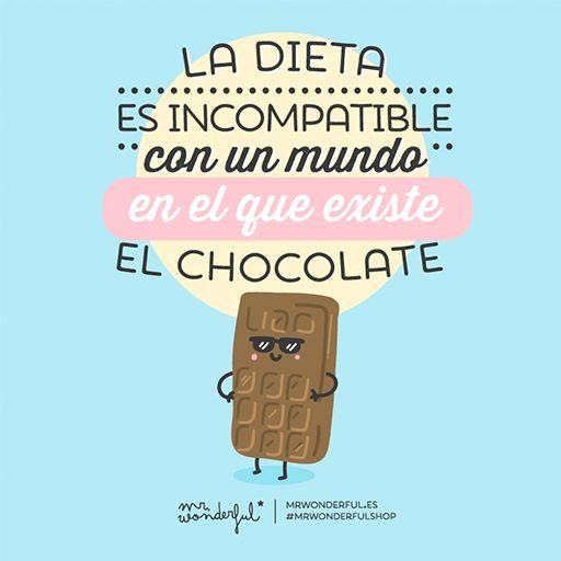 La dieta es incompatible en un mundo en el que existe el chocolate.  #frases #simpatico #chocolate #wonderful #awesome #smile