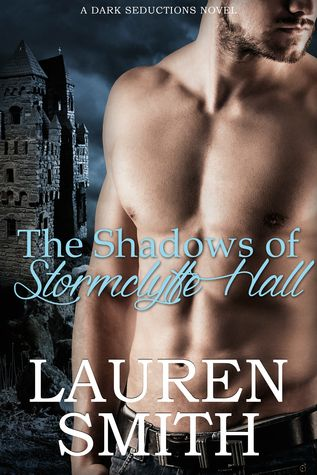 The Shadows of Stormclyffe Hall (Dark Seductions, #1) Lauren Smith Entangled Select
