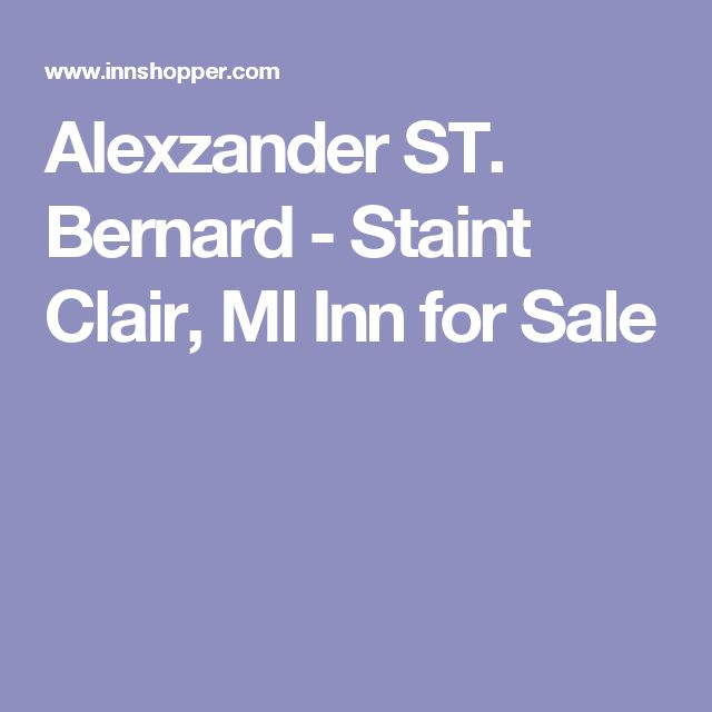 Alexzander ST. Bernard - Staint Clair, MI Inn for Sale
