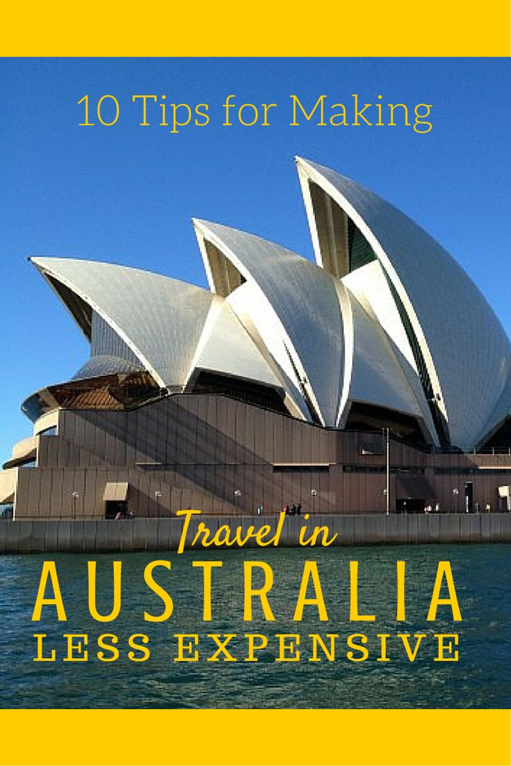 10 Tips for Making Travel in Australia Less Expensive