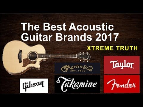 The Best Acoustic Guitar Brands 2017-Musical Instruments ✔ - YouTube