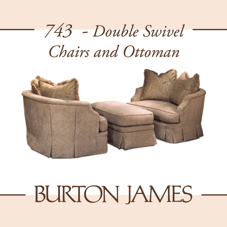 Burton James ~ 743 Double Swivel Chairs And Ottoman