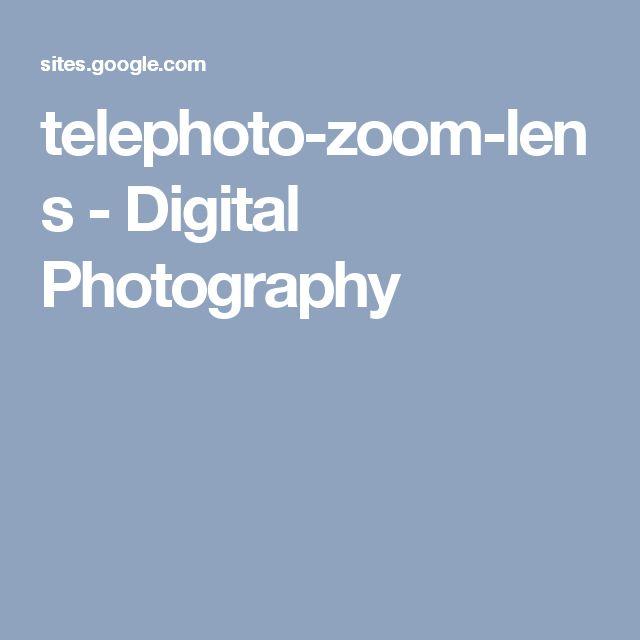telephoto-zoom-lens - Digital Photography