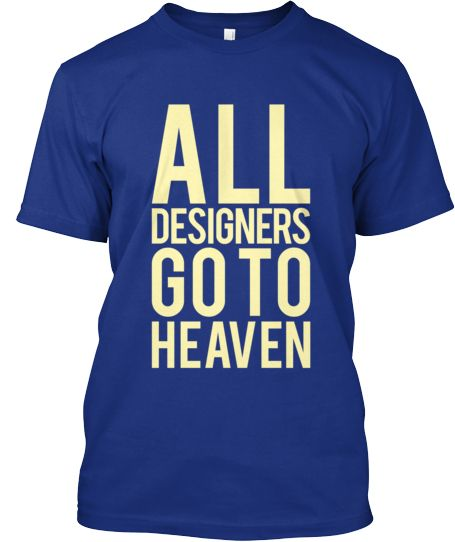 All designers go to heaven | Teespring
