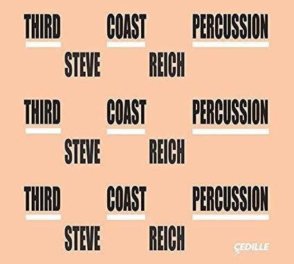 Third Coast Percussion & Steve Reich & __ & & 0 more - Third Coast Percussion - Steve Reich