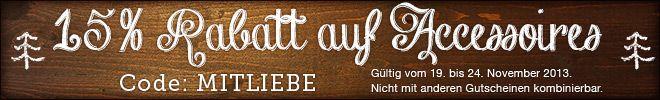 15% Rabatt auf alle Accessoires! Zeitraum: 19.11.2013 bis 24.11.2013 Gutscheincode: MITLIEBE http://www.t-shirt-mit-druck.de/accessoires-selbst-gestalten.htm