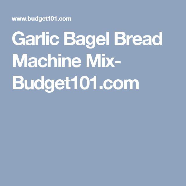 Garlic Bagel Bread Machine Mix- Budget101.com