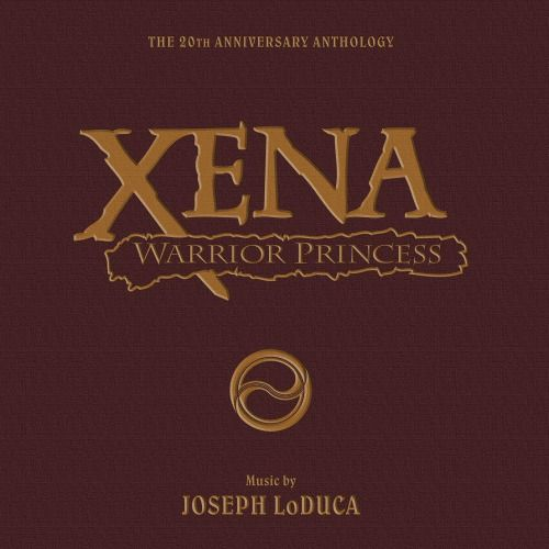XENA WARRIOR PRINCESS: 20TH ANNIVERSARY ANTHOLOGY | Original Music by Joseph LoDuca