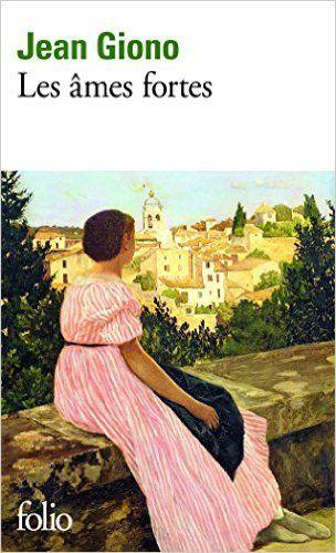 Amazon.fr - Les âmes fortes - Jean Giono - Livres
