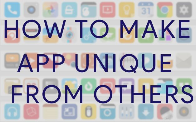 Everyone wants to make millions from their apps but no one knows how are they different from the others. Read this amazing article on unique apps.