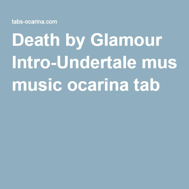 Death by Glamour Intro-Undertale music ocarina tab