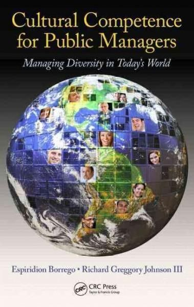 Cultural Competence for Public Managers: Managing Diversity in Today's World