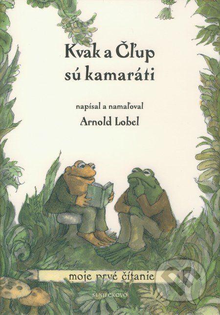 Martinus.cz > Knihy: Kvak a Čľup sú kamaráti (Arnold Lobel)