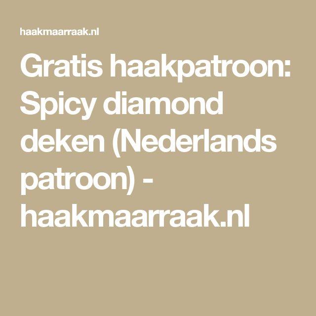 Gratis haakpatroon: Spicy diamond deken (Nederlands patroon) - haakmaarraak.nl