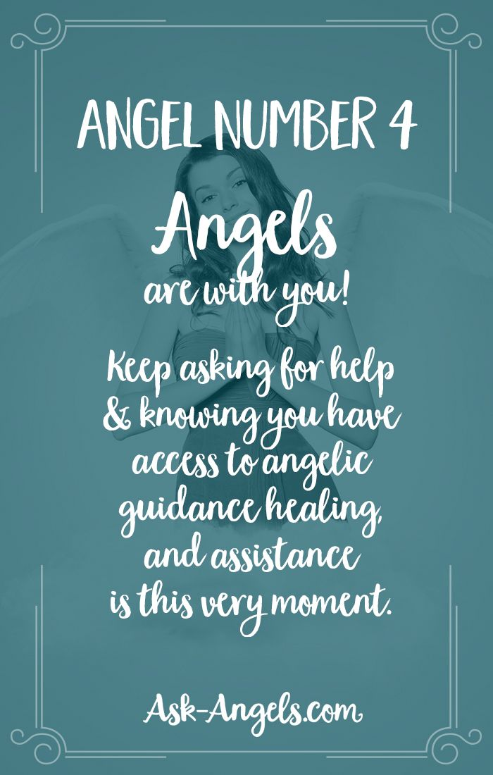Angel Number 4 –  Angels are with you! Keep asking for help and knowing you have access to angelic guidance healing, and assistance is this very moment.