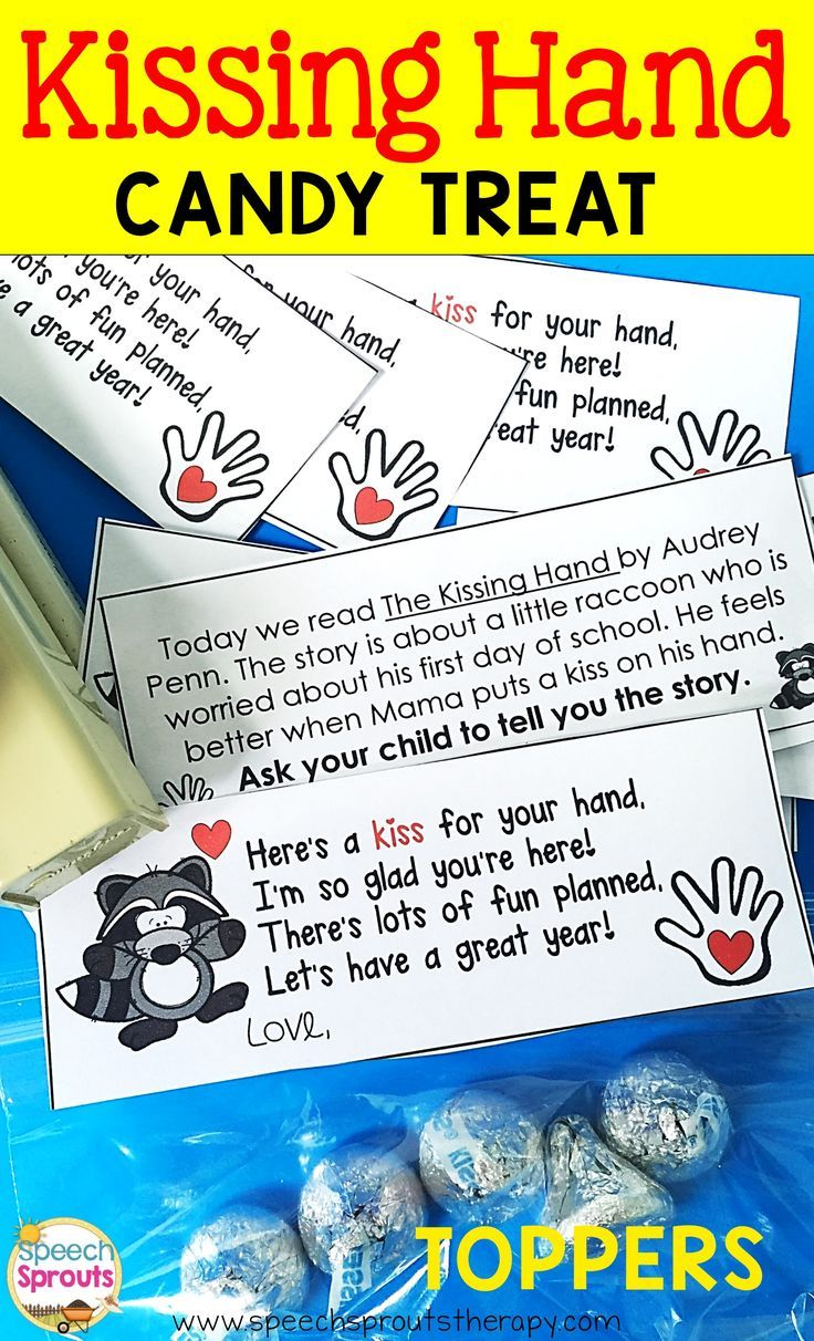 FREE What a fun way to welcome your children back to school! Read the Kissing Hand by and give a sweet treat of candy kisses. Dress it up with these easy, cute toppers!  Read the story and talk about who your children would give a kissing hand to. Then ha