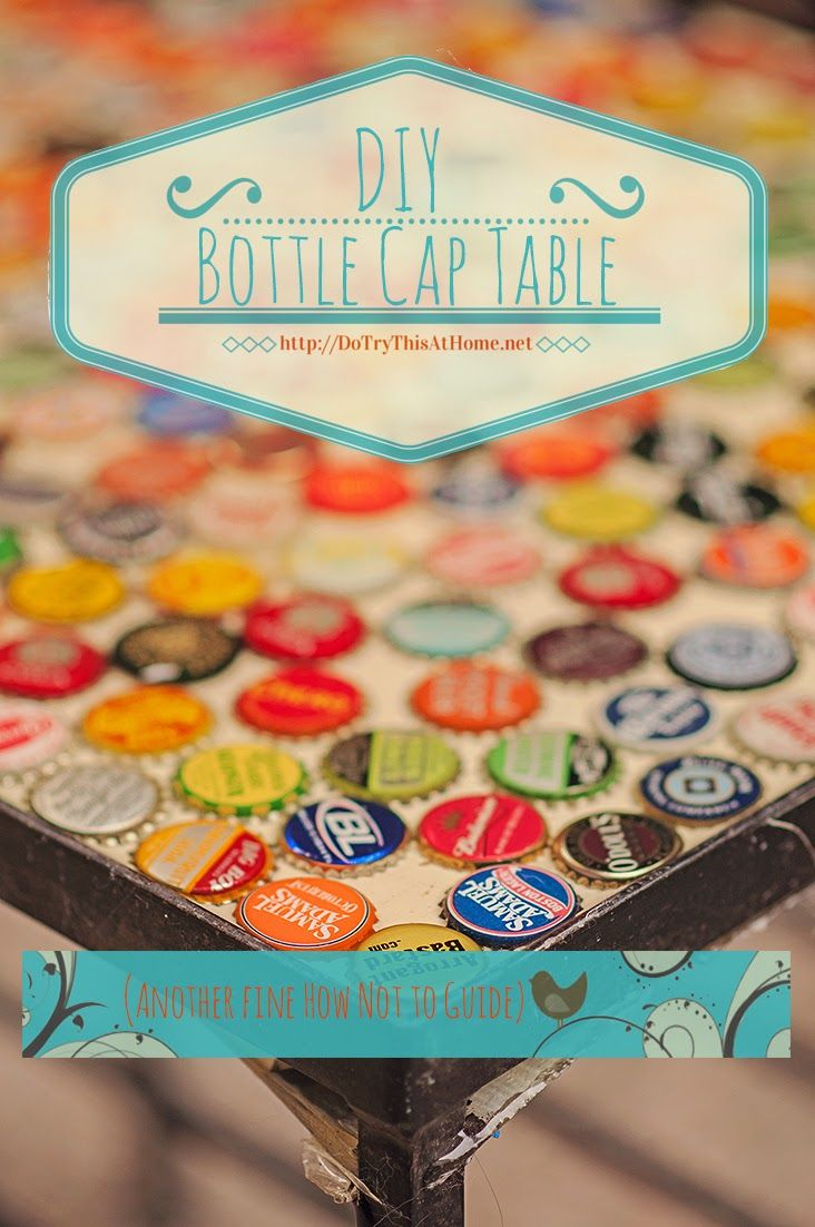 Beer Bottle Cap Table: A How (Not) to Guide!  No really...it wasn't that hard, and I do LOVE it!!!!