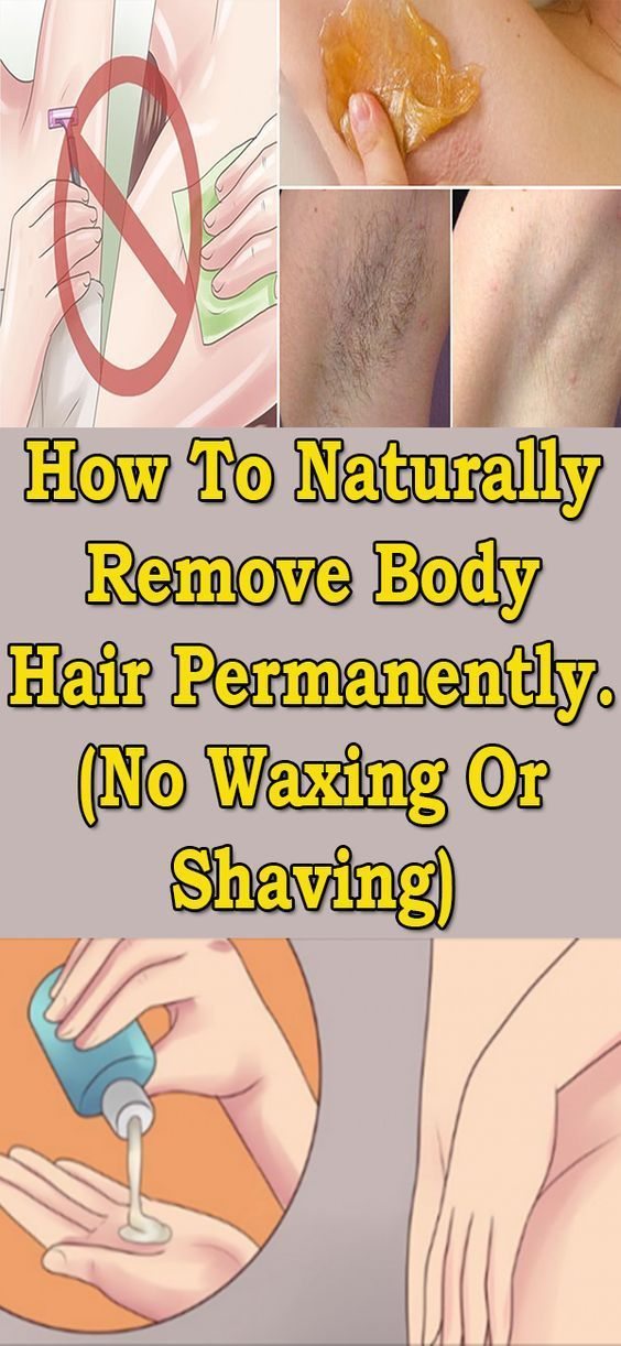 How To Get Rid Of Body Hair Naturally And Permanently