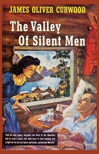The Valley of Silent Men, by James Oliver Curwood (Paperback) 1479414654