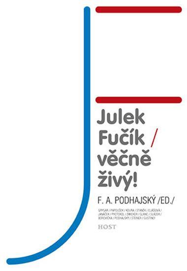 Kniha Julek Fučík – věčně živý! | bux.cz