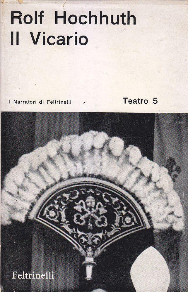 IL VICARIO dramma in 5 atti di Rolf Hochhuth 1964 Feltrinelli Editore I edizione
