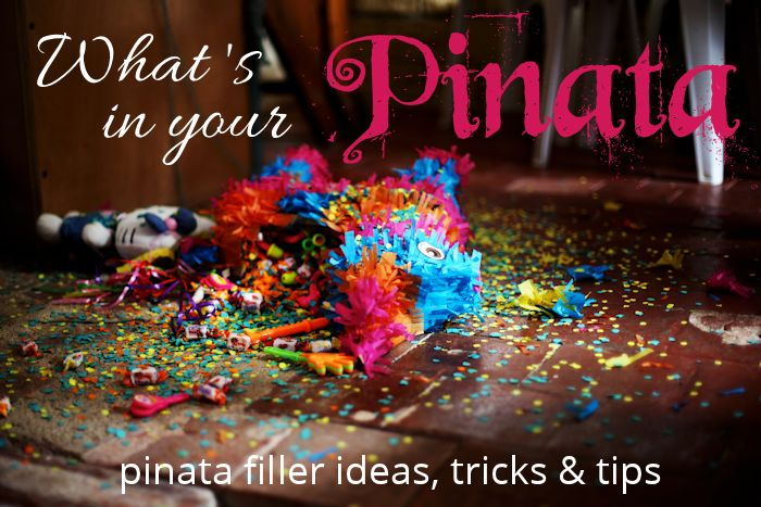 Tips on how to fill a pinata and ideas for pinata fillers for all ages