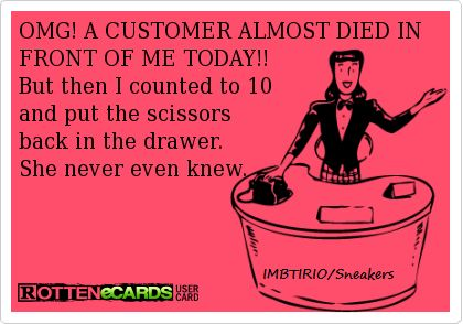 For anyone that's ever worked customer service :)