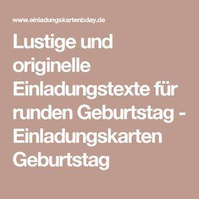 Lustige Und Originelle Einladungstexte Für Runden Geburtstag   Einladungskarten  Geburtstag | Einladungen | Pinterest