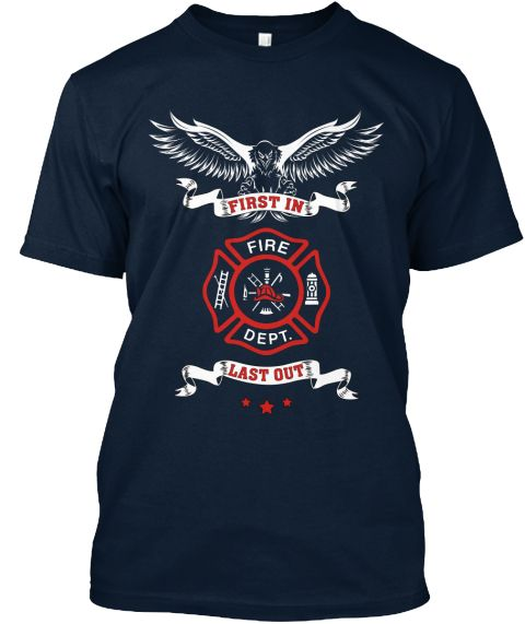 """FIRST IN LAST OUT FIREFIGHTER - T-SHIRTS Firefighter T-Shirts/Tank Tops/Hoodies Collection - First In Last Out, Fireman T-shirts, Tank Tops and Hoodies.  >>> THIS IS A 1-SHIRT CAMPAIGN > BUY YOUR """"FIRST IN LAST OUT"""" T-Shirt/Tank Top/Hoodie and DO NOT WAIT. IT IS PRINTED TOMORROW <<<"""