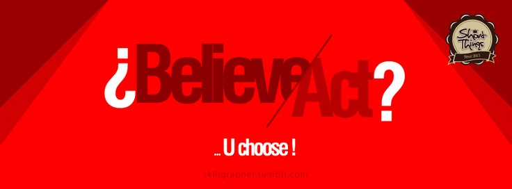 Believe/Act -By Short things --SK