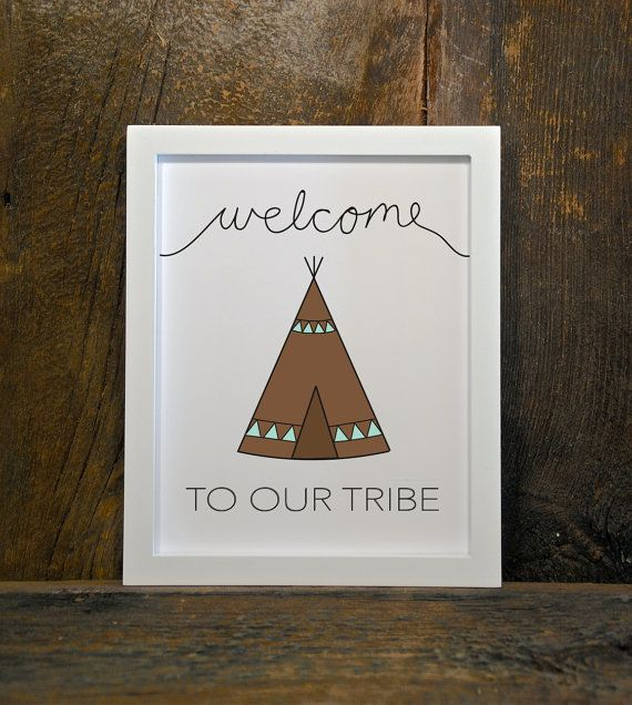 TEEPEE, WELCOME to our TRIBE, tribal, woodland, nursery, instant download, wall…
