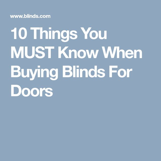 10 Things You MUST Know When Buying Blinds For Doors