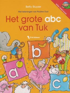 'Het grote abc van Tuk' - Betty Sluyzer / Amersfoortse schrijfster $14.95 (euro's) Ook te koop bij Bibliotheken Eemland.