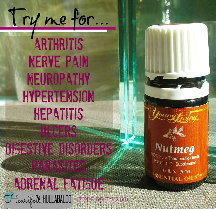 Young Living's Nutmeg.  Try me for arthritis, nerve pain, neuropathy, hypertension, hepatitis, ulcers, digestive disorders, parasites, adrenal fatigue. Heartfelt Hullabaloo