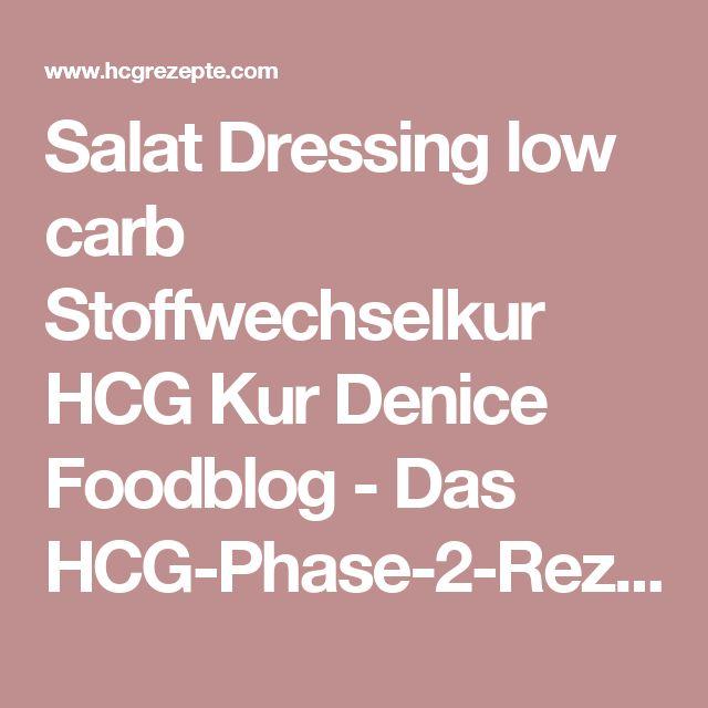 Salat Dressing low carb Stoffwechselkur HCG Kur Denice Foodblog - Das HCG-Phase-2-Rezept-Kochbuch