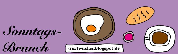 Sonntagsbrunch beim Wortwucher-Blog