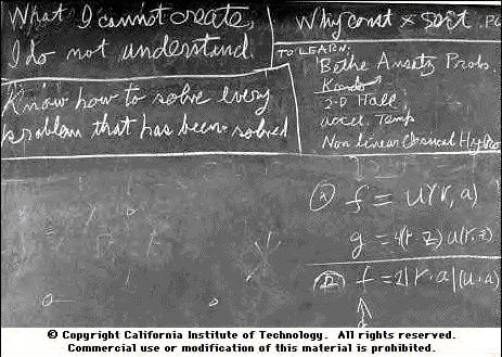 Feynman's Blackboard at the time of his death: Copyright - Caltech]    1. What I can not create,  I do not understand.    - Richard P. Feynman
