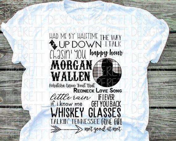 Morgan Wallen Fan Songs Song Concert Shirt Clipart Png Digital Download Sublimation Design In 2020 Vinyl Shirts Concert Shirts Country Shirts