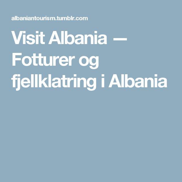 Visit Albania — Fotturer og fjellklatring i Albania