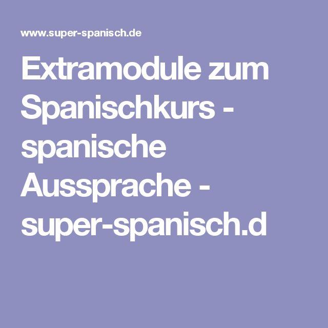 Extramodule zum Spanischkurs - spanische Aussprache - super-spanisch.d