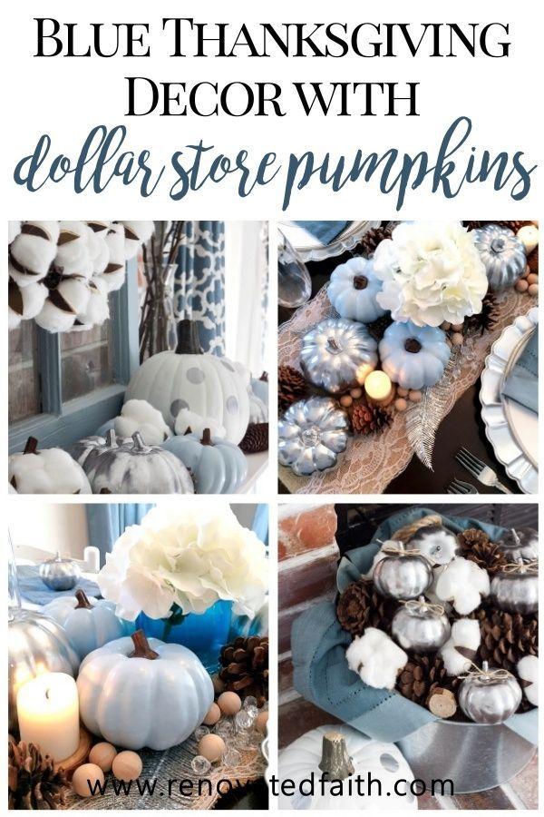 Easy Blue Thanksgiving Decor On A Budget Fun Ideas For A Blue Pumpkin Thanksgiving Mantel And Ta In 2020 Blue Thanksgiving Decor Elegant Fall Decor Blue Thanksgiving